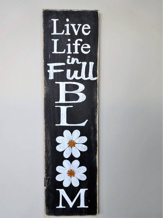 Life in Full Bloom Sign