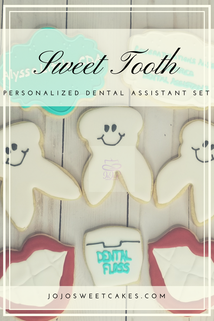 Personalized Dental Assistant Cookie Set | Do you have a sweet tooth? Do you want one? | https://jojosweetcakes.com/personalized-dental-assistant-cookie-set